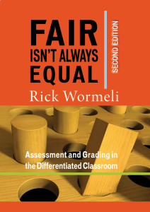 Fair Isn't Always Equal, Second Edition: Assessment and Grading in the Differentiated Classroom