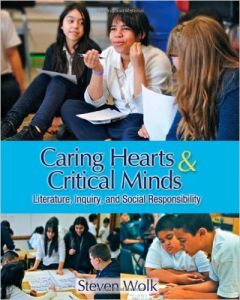 Caring Hearts & Critical Minds: Literature, Inquiry and Social Responsibility