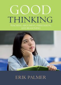 Good Thinking: Teaching Argumentation, Persuasion and Reasoning