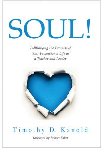 SOUL!: Fulfilling the Promise of Your Professional Life as a Teacher and Leader