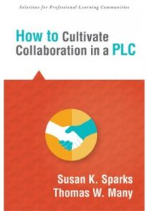 How to Cultivate Collaboration in a PLC