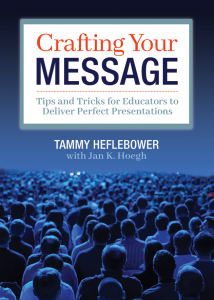 Crafting Your Message: Tips and Tricks for Educators to Deliver Perfect Presentations
