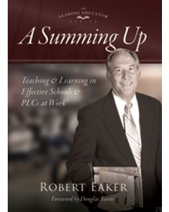 A Summing Up: Teaching and Learning in Effective Schools and PLCs at Work®