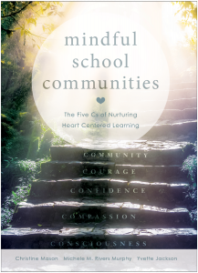 Mindful School Communities: The Five Cs of Nurturing Heart Centered Learning