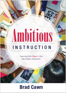Ambitious Instruction: Teaching With Rigor in the Secondary Classroom