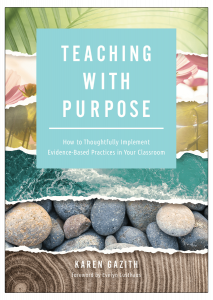Teaching With Purpose: How to Thoughtfully Implement Evidence-Based Practices in Your Classroom