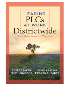 Leading PLCs at Work® Districtwide: From Boardroom to Classroom