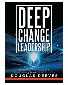 Deep Change Leadership: A Model for Renewing and Strengthening Schools and Districts