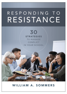 Responding to Resistance: Thirty Strategies to Manage Conflict in Your School
