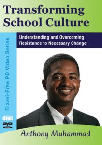 Transforming School Culture: Understanding and Overcoming Resistance to Necessary Change DVD