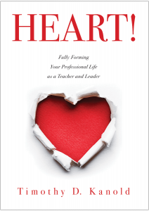 HEART!: Fully Forming Your Professional Life as a Teacher and Leader