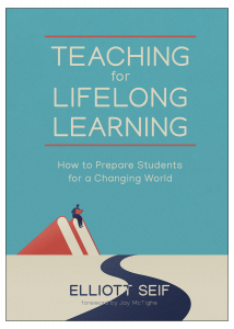Teaching for Lifelong Learning: How to Prepare Students for a Changing World