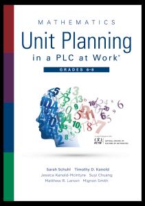 Mathematics Unit Planning in a PLC at Work®, Grades 6–8