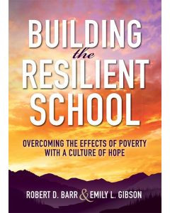 Building the Resilient School: Overcoming the Effects of Poverty With a Culture of Hope