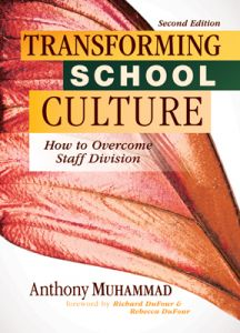 Transforming School Culture: How to Overcome Staff Division, 2nd Edition