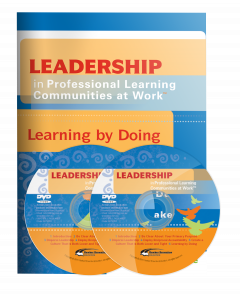 Leadership in Professional Learning Communities at Work: Learning by Doing DVD