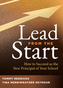 Lead From the Start: How to Succeed as the New Principal of Your School