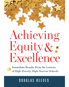 Achieving Equity and Excellence: Immediate Results From the Lessons of High-Poverty, High-Success Schools
