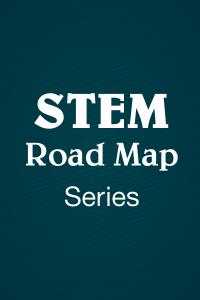 STEM Road Map Series