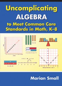 Uncomplicating Algebra to Meet Common Core Standards in Math, K-8