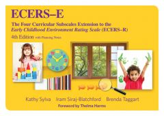 ECERS-E: The Four Curricular Subscales Extension to the Early Childhood Environment Rating Scale (ECERS-R), 4th Edition