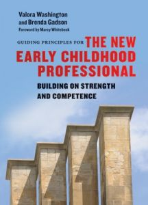 Guiding Principles for the New Early Childhood Professional: Building on Strength and Competence