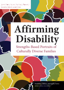 Affirming Disability: Strengths-Based Portraits of Culturally Diverse Families