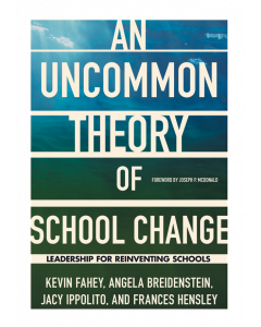 An UnCommon Theory of School Change: Leadership for Reinventing Schools