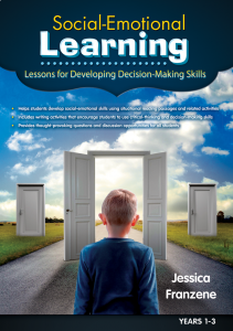 Social-Emotional Learning: Lessons for Developing Decision-Making Skills , Years 1-3