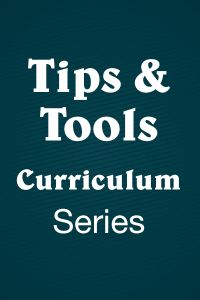 Tips & Tools Series: Curriculum