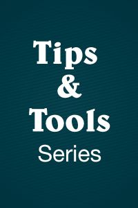 Tips & Tools Series