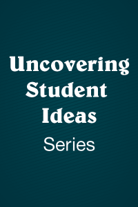Uncovering Student Ideas