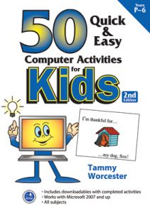 50 Quick & Easy: Computer Activities for Kids, 2nd Edition