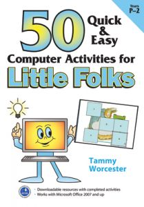 50 Quick & Easy: Computer Activities for Little Folks