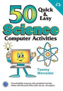 50 Quick & Easy: Science Computer Activities