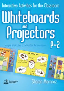 Interactive Activities for the Classroom: Whiteboards and Projectors, P-2
