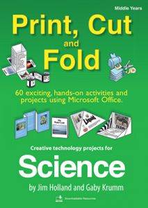 Print, Cut and Fold: Creative Technology Projects for Science