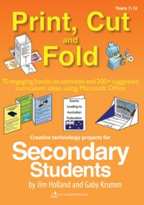 Print, Cut and Fold: Creative Technology Projects for Secondary Students