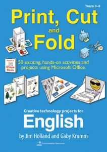 Print, Cut and Fold: Creative Technology Projects for English