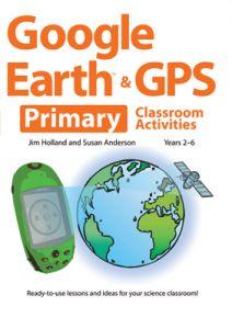 Google Earth & GPS Primary Classroom Activities
