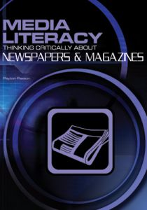 Media Literacy: Thinking Critically About Newspapers & Magazines