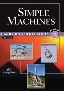 Hands-On Science Series: Simple Machines, Years 7-10