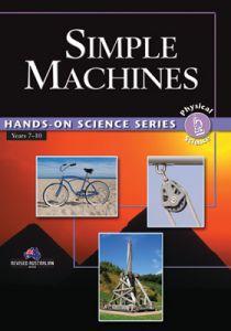 Hands-On Science Series: Simple Machines, Years 7-10