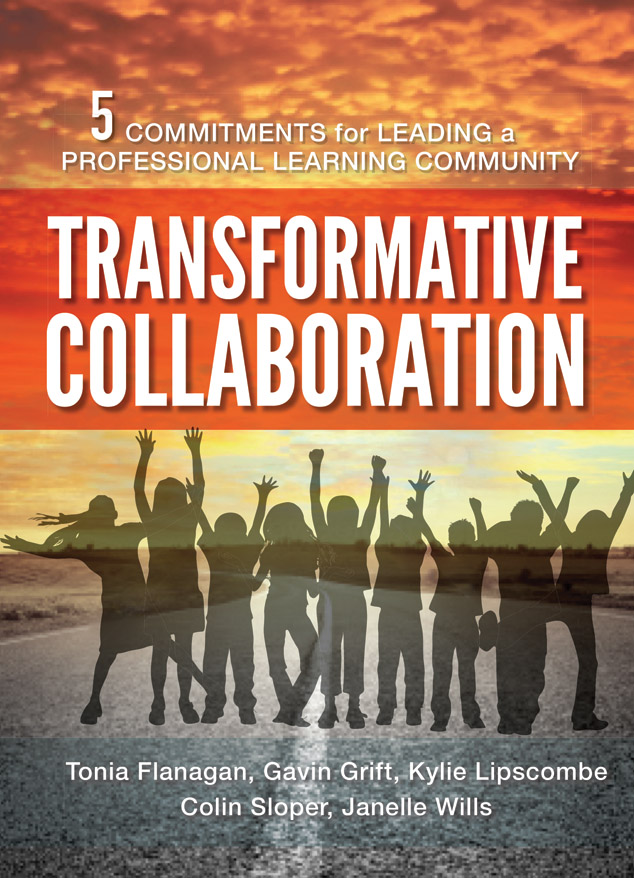 Transformative Collaboration: Five Commitments for Leading a Professional Learning Community
