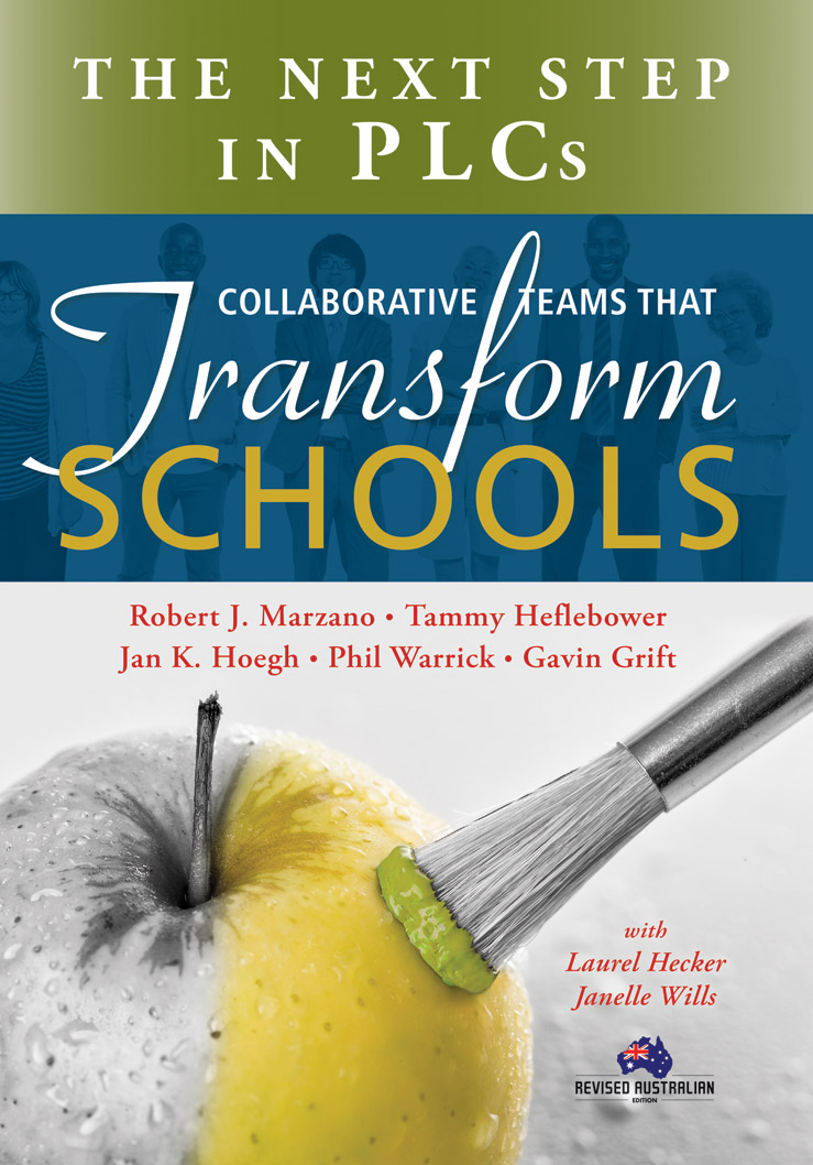 Collaborative Teams That Transform Schools: The Next Step in PLCs