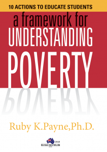 A Framework for Understanding Poverty: 10 Actions to Educate Students